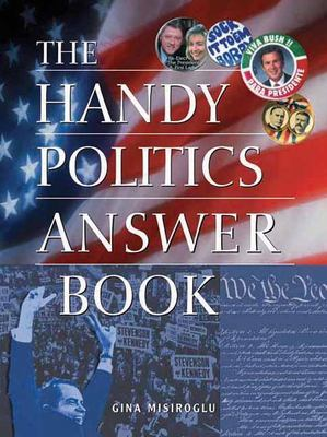 The Handy Politics Answer Book 9781578591398
