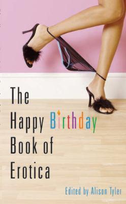 The Happy Birthday Book of Erotica 9781573442510