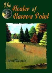 The Healer of Harrow Point - Walpole, Peter