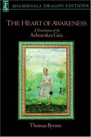 The Heart of Awareness: A Translation of the Ashtavakra Gita 9781570628979