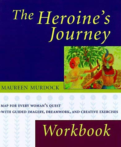 The Heroine's Journey Workbook 9781570622557