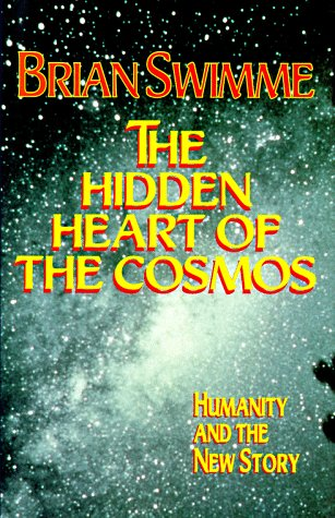 The Hidden Heart of the Cosmos: Humanity and the New Story 9781570750588
