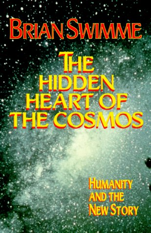 The Hidden Heart of the Cosmos: Humanity and the New Story 9781570752810