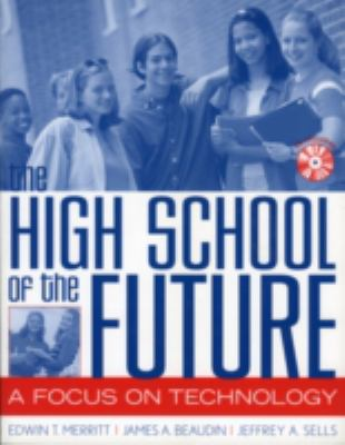 The High School of the Future: A Focus on Technology 9781578861033