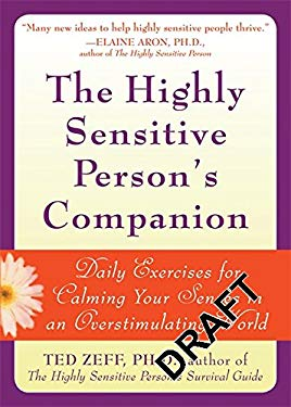 The Highly Sensitive Person's Companion: Daily Exercises for Calming Your Senses in an Overstimulating World 9781572244931