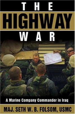 The Highway War: A Marine Company Commander in Iraq 9781574889888
