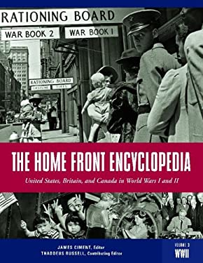The Home Front Encyclopedia: United States, Britain, and Canada in World Wars I and II 9781576078495