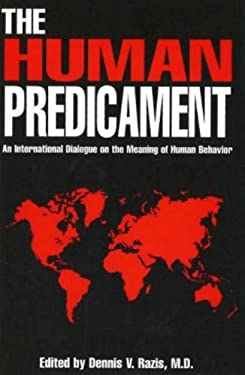 The Human Predicament: An International Dialogue on the Meaning of Human Behavior 9781573920858
