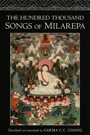 The Hundred Thousand Songs of Milarepa: The Life-Story and Teaching of the Greatest Poet-Saint Ever to Appear in the History of Buddhism 9781570624766