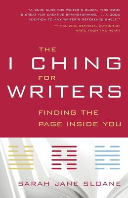 The I Ching for Writers: Finding the Page Inside You 9781577314967