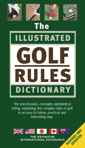 The Illustrated Golf Rules Dictionary 9781572436237