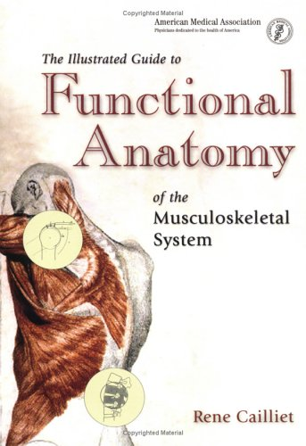 The Illustrated Guide to Functional Anatomy of the Musculokeletal System 9781579474089