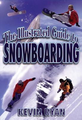 The Illustrated Guide to Snowboarding 9781570281440