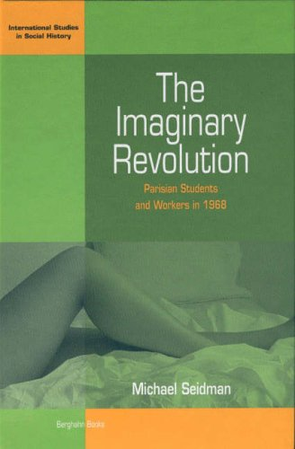 The Imaginary Revolution: Parisian Students and Workers in 1968 9781571816856