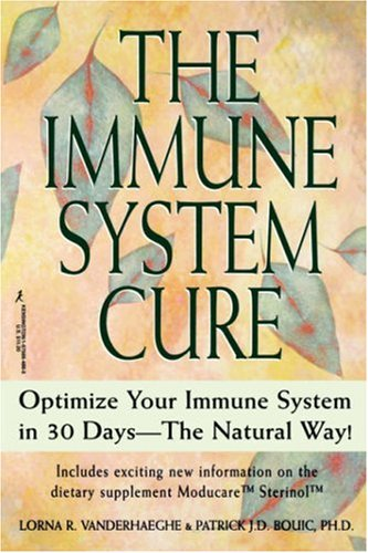 The Immune System Cure: Optimize Your Immune System in 30 Days-The Natural Way! 9781575664866