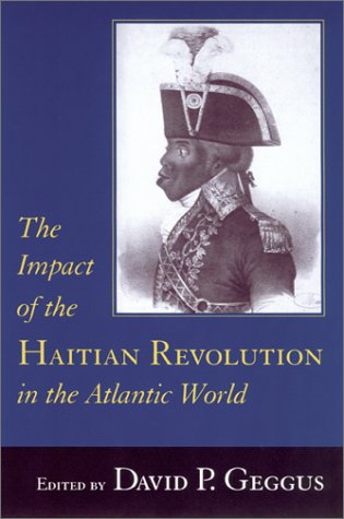 The Impact of the Haitian Revolution in the Atlantic World 9781570034169