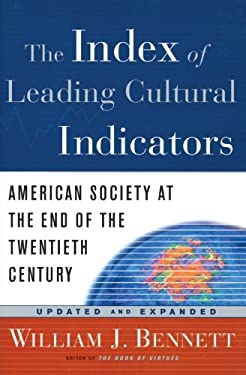 The Index of Leading Cultural Indicators: American Society at the End of the Twentieth Century 9781578563449