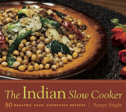The Indian Slow Cooker: 50 Healthy, Easy, Authentic Recipes 9781572841116