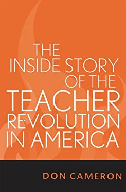 The Inside Story of the Teacher Revolution in America 9781578861965