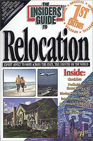 The Insiders' Guide to Relocation 9781573800013