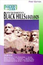 The Insiders' Guide to South Dakota's Black Hills and Badlands 7083342
