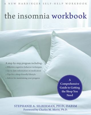 The Insomnia Workbook: A Comprehensive Guide to Getting the Sleep You Need 9781572246355