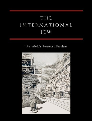 The International Jew: The World's Foremost Problem 9781578989287