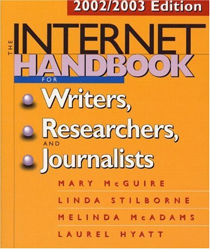 The Internet Handbook for Writers, Researchers, and Journalists: 2002/2003 Edition 9781572307568