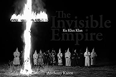 The Invisible Empire: Ku Klux Klan 9781576874905
