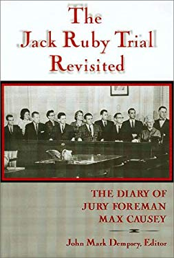 The Jack Ruby Trial Revisited: The Diary of Jury Foreman Max Causey 9781574411218