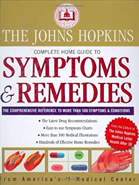 The Johns Hopkins Complete Home Guide to Symptoms & Remedies 9781579124021