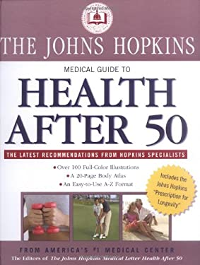 The Johns Hopkins Medical Guide to Health After 50 9781579124694
