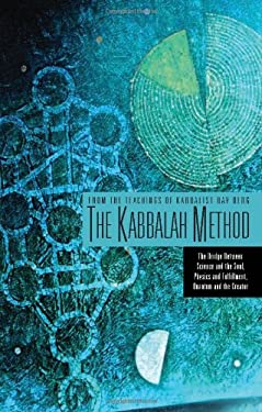 The Kabbalah Method: The Bridge Between Science and the Soul, Physics and Fulfillment, Quantum and the Creator 9781571892461