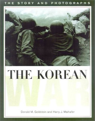 The Korean War: The Story and Photographs 9781574883411