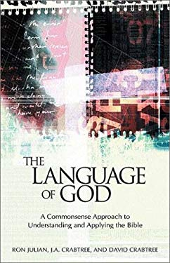 The Language of God: A Commonsense Approach to Understanding and Applying the Bible 9781576832769
