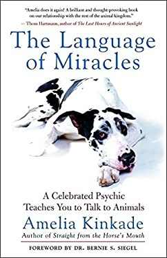 The Language of Miracles: A Celebrated Psychic Teaches You to Talk to Animals 9781577315100