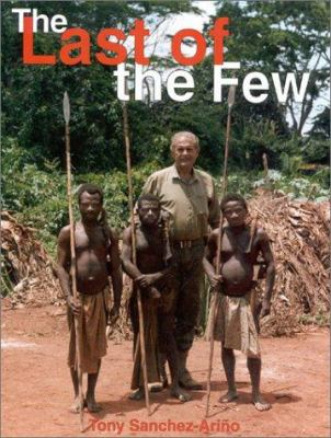 The Last of the Few: Forty-Two Years of African Safaris 9781571571687