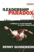 The Leadership Paradox: A Challenge to Servant Leadership in a Power-Hungry World 9781576583791