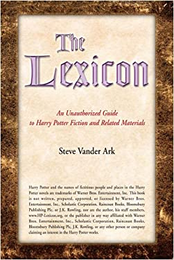 The Lexicon: An Unauthorized Guide to Harry Potter Fiction and Related Materials 9781571431745