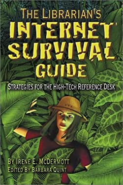 The Librarian's Internet Survival Guide: Strategies for the High-Tech Reference Desk 9781573871297