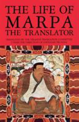 The Life of Marpa the Translator: Seeing Accomplishes All 9781570620874