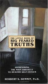 The Little Book of Big Feared Truths: Overcoming the Main Obstacle to Healthy Self-Esteem promo code 2016