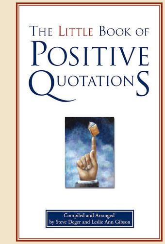 The Little Book of Positive Quotations 9781577491934