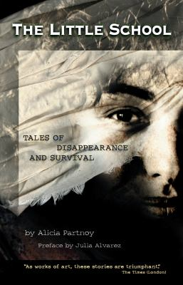 The Little School: Tales of Disappearance and Survival 9781573440295