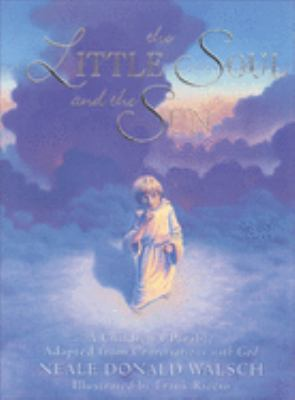 The Little Soul and the Sun: A Children's Parable Adapted from Conversations with God 9781571740878