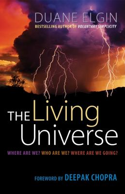 The Living Universe: Where Are We? Who Are We? Where Are We Going? 9781576759691