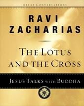 The Lotus and the Cross: Jesus Talks with Buddha 7107142