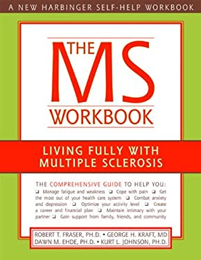 The MS Workbook: Living Fully with Multiple Sclerosis 9781572243903