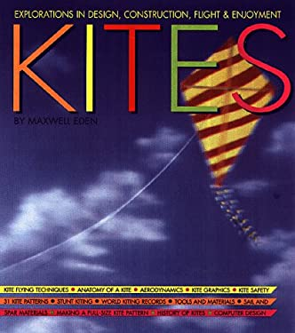 The Magnificent Book of Kites: Explorations in Design, Construction, Enjoyment & Flight 9781579120252