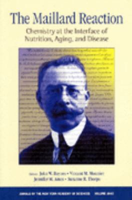 The Maillard Reaction: Chemistry at the Interface of Nutrition, Aging, and Disease 9781573315319